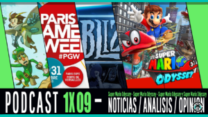 PODCAST 1x09 Análisis Super Mario Odyssey, Paris Game Week, Blizzcon