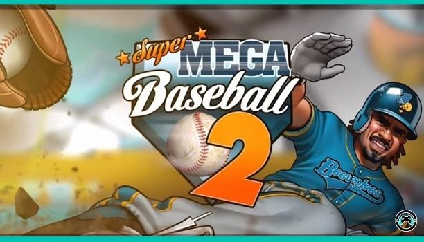 Super Mega Baseball 2 muestra su tráiler de lanzamiento