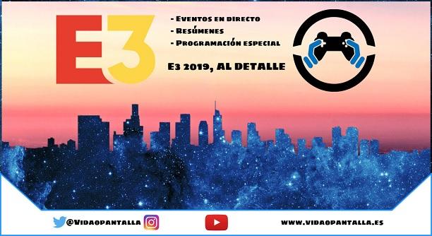 Nuestra cobertura del E3 2019: directos, resúmenes, sorteos y más sorpresas #VoPE3
