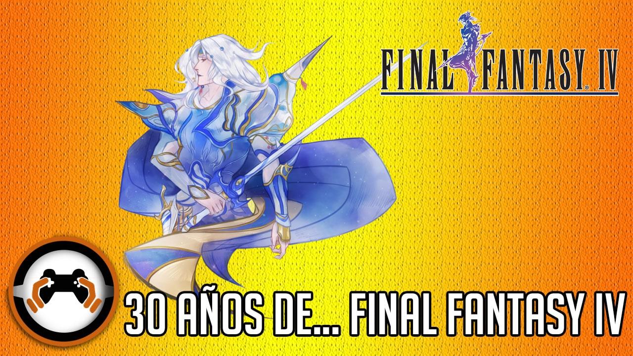 30 años de... Final Fantasy IV
